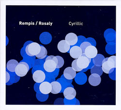Rempis / Rosaly: Cyrillic (482 Music)