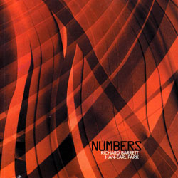 Barrett, Richard / Han-Earl Park: Numbers