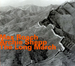 Roach, Max / Archie Shepp: The Long March [2 CDs]