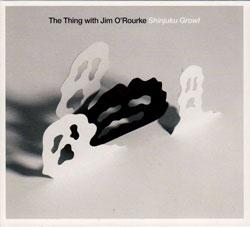 Thing, The with Jim O'Rourke: Shinjuku Growl (Smalltown Superjazzz)