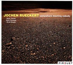 Rueckert, Jochen : Somewhere Meeting Nobody <i>[Used Item]</i>
