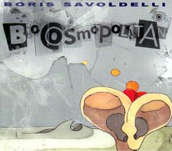 Savoldelli, Boris: Biocosmopolitan (MoonJune)