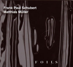 Schubert, Frank Paul and Matthias Muller: Foils (FMR)