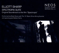 Sharp, Elliott : Spectropia Suite