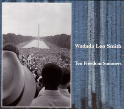 Smith, Wadada Leo : Ten Freedom Summers [4 CDs] (Cuneiform)