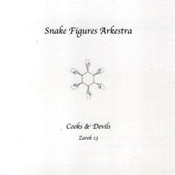 Snake Figures Arkestra: Cooks & Devils (Zarek)