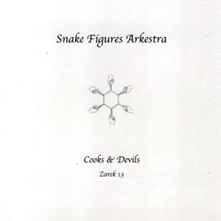 Snake Figures Arkestra: Cooks & Devils
