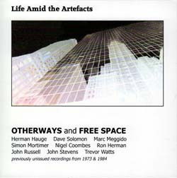 Otherways & Free Space: Life Amid the Artefacts (Emanem)