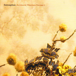 Somnaphon: Automatic Writings Volume 1 (ACK Recordings)