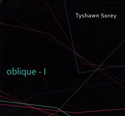 Sorey, Tyshawn: Oblique-I (Pi Recordings)