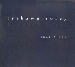 Sorey, Tyshawn: That/Not (Firehouse 12 Records)