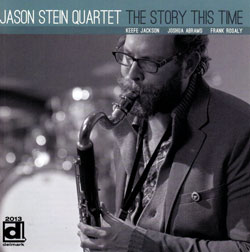 Stein, Jason Quartet: The Story This Time (Delmark)