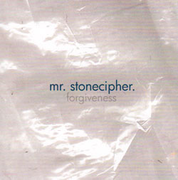 Mr. Stonecipher: Forgiveness (Obscura Art & Records)