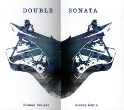 Stolyar, Roman and Alexey Lapin: Double Sonata (United One)