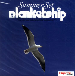 Blanketship: Summer Set (Gigante Sound)