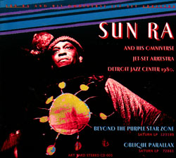 Sun Ra and his Omniverse Jet-set Arkestra: Beyond The Purple Star Zone + Oblique Parallax (Art Yard)