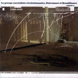 Various Artists: Le Groupe Surrealiste Revolutionnaire, Dotremont et Broodthaers (Vol 3) <i>[Used It