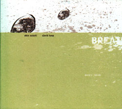 Suzuki, Akio / David Toop: Breath - Taking