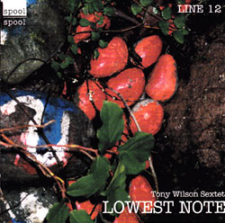 Wilson, Tony Sextet: Lowest Note (Spool)
