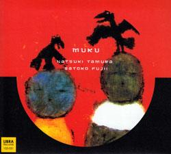 Tamura, Natsuki / Satoko Fujii: MUKU