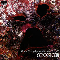 Tarry, Chris / Dylan van der Schyff: Sponge (Spool)