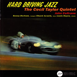 Taylor, Cecil Quintet: Hard Driving Jazz + Looking Ahead! (Mad About Records)