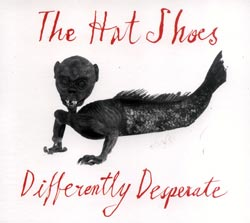 Hat Shoes, The: Differently Desperate (Ad Hoc Records)