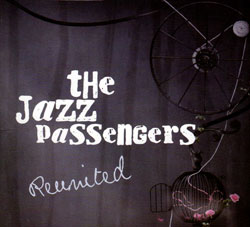 Jazz Passengers: Reunited (JTR-Justin Time Records)