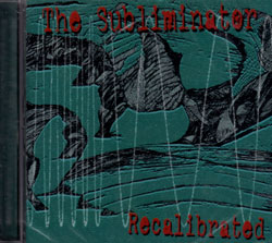 Subliminator, The: Recalibrated (Scared Records)