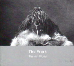 Work, The : The 4th World (Ad Hoc Records)