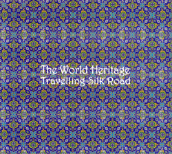 World Heritage, The: Travelling Silk Road