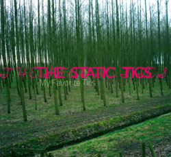 Static Tics, The: My Favorite Tics (Z6 Records)