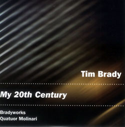 Brady, Tim / Bradyworks, Quatuor Molinari: My 20th Century (CD + DVD) [DVD] (Ambiances Jazz)