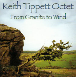 Tippett, Keith Octet: From Granite To Wind
