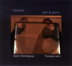 Tom & Gerry (Thomas Lehn & Gerry Hemingway): Kinetics (Auricle)