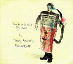 Babin's, Tommy Benzene: Your Body Is Your Prison (Drip Audio)