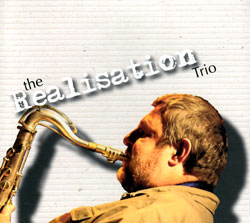 Realisation Trio, The (Paul Dunmall / Nick Jurd / Jim Bashford): The Realisation Trio (FMR)