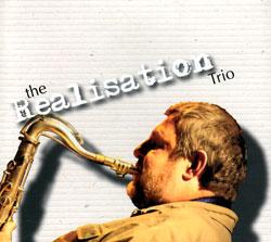Realisation Trio, The (Paul Dunmall / Nick Jurd / Jim Bashford): The Realisation Trio (FMR)