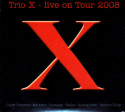 Trio X: Live 2008 box set [5 CDs]