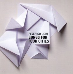 Ughi, Federico: Songs For Four Cities (Skycap Records)