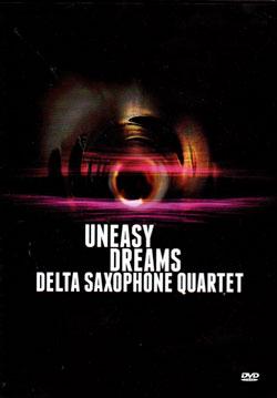 Delta Saxophone Quartet: Uneasy Dreams [DVD] (FMR)