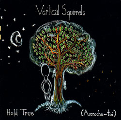 Vertical Squirrels: Hold True (Accroche-toi)