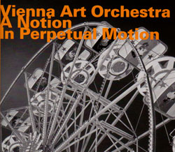 Vienna Art Orchestra: A Notion In Perpetual Motion (Hatology)