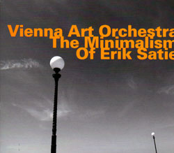 Vienna Art Orchestra: The Minimalism Of Erik Satie <i>[Used Item]</i>