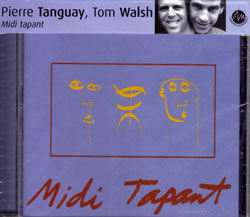 Tanguay, Pierre / Tom Walsh: Midi tapant (Ambiances Magnetiques)