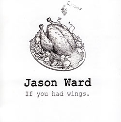 Ward, Jason: If You Had Wings <i>[Used Item]</i> (910 Noise)