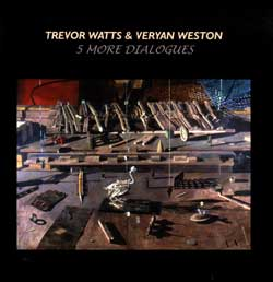 Watts, Trevor & Veryan Weston: 5 More Dialogues (Emanem)