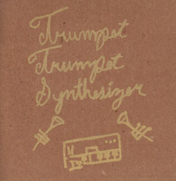 Trumpet Trumpet Synthesizer: (Henkel / Wick / Minissali) (Prom Night Records)