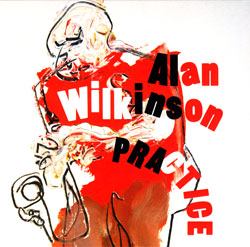 Wilkinson, Alan: Practice (Bo Weavil Recordings)