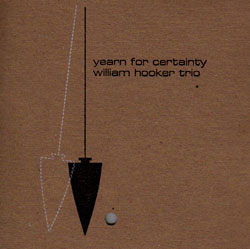 Hooker, William Trio: Yearn for Certainty (Engine)